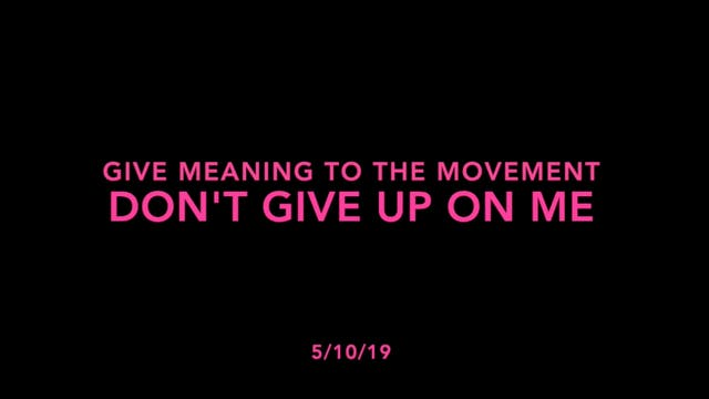 Give Meaning to the Movement- Don't G...