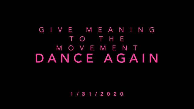 Give Meaning to the Movement- Dance Again