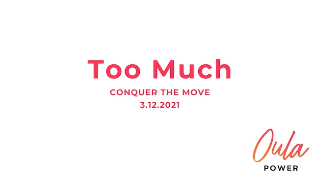 Conquer the Move | Too Much