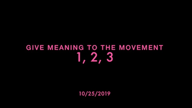 Give Meaning to the Movement- 1, 2, 3