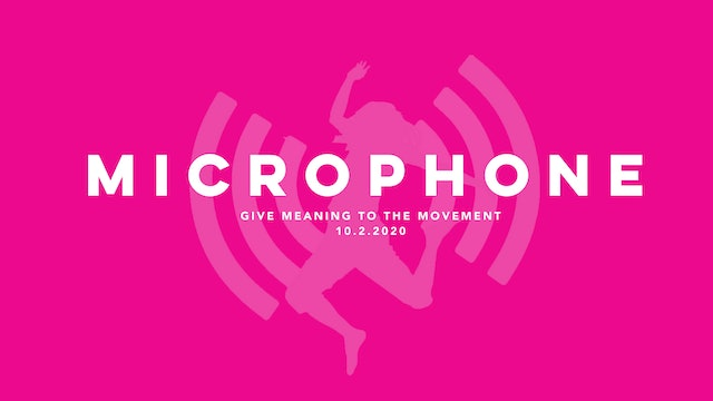 Give Meaning to the Movement - Microphone