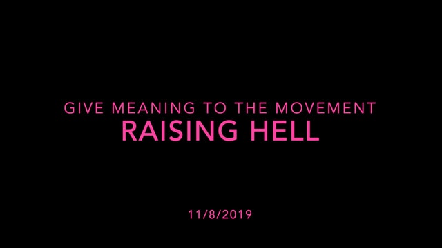 Give Meaning to the Movement- Raising Hell