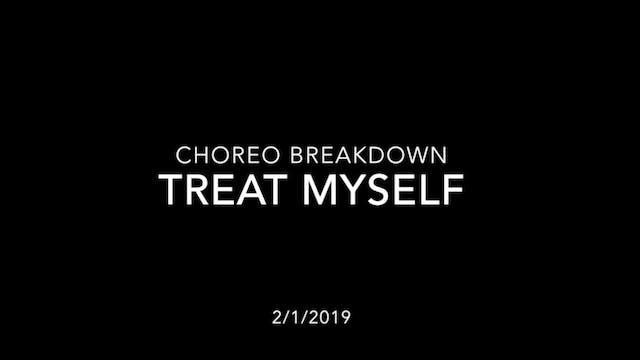 Choreography Breakdown- TREAT MYSELF