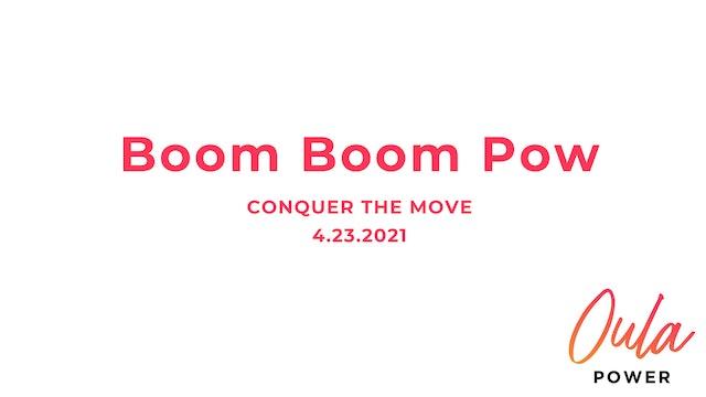 Conquer the Move | Boom Boom Pow