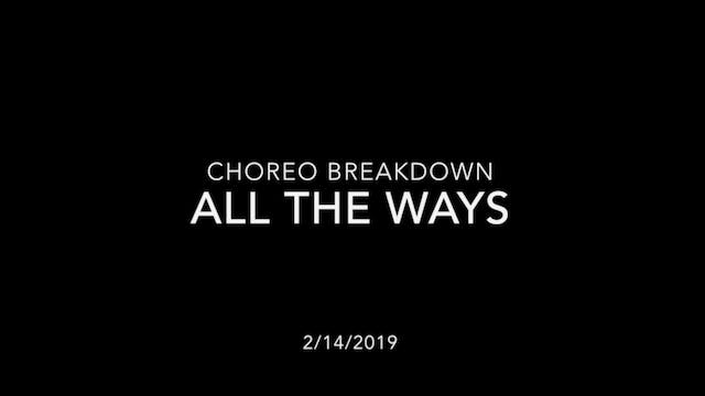 Choreography Breakdown- All the Ways