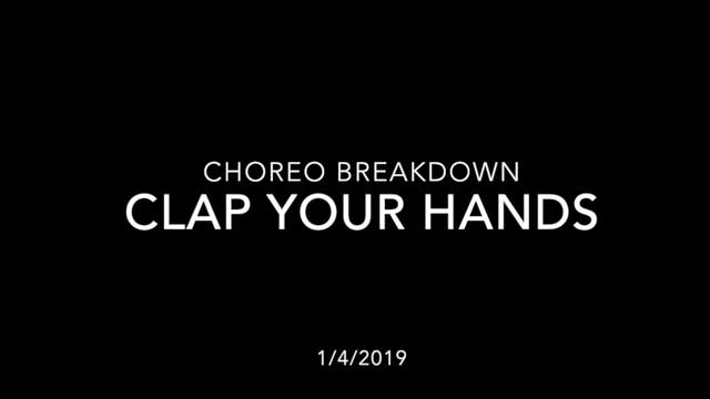 Choreography Breakdown- Clap Your Hands