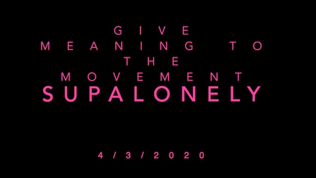 Give Meaning to the Movement- Supalonely