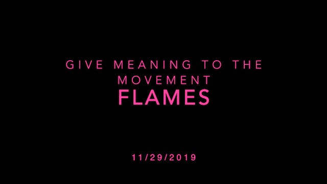 Give Meaning to the Movement- FLAMES