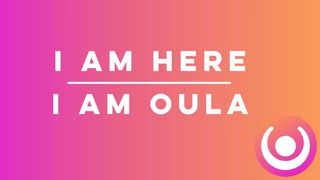 I AM HERE   I AM OULA