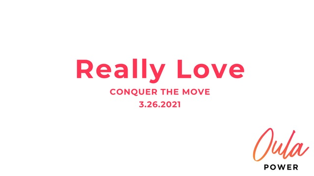 Conquer the Move | Really Love