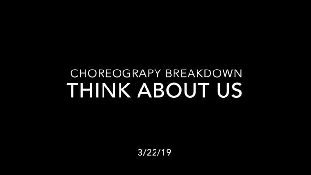 Choreography Breakdown- Think About Us