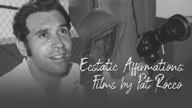 Ecstatic Affirmations: Films by Pat Rocco