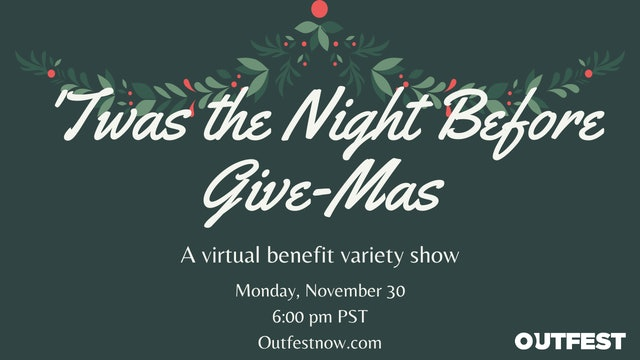 'Twas the Night Before Give-Mas: A Virtual Benefit Variety Show
