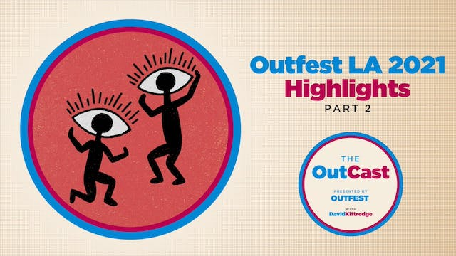 The OutCast: Highlights from Outfest ...