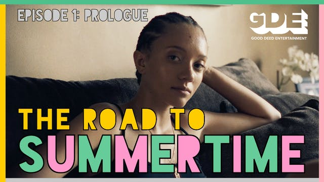 The Road To Summertime | Episode 1: Prologue
