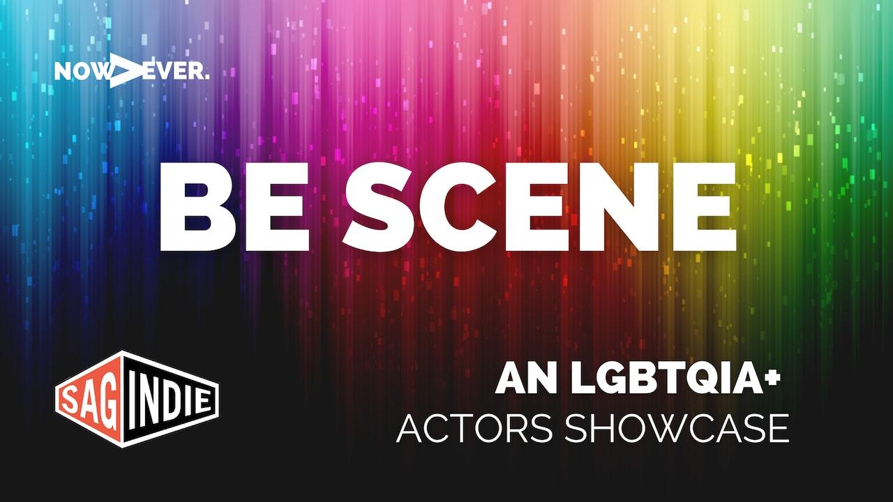 Be Scene: An LGBTQIA+ Actors Showcase