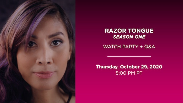 Watch Party: Razor Tongue Season 1 + Q&A with Rain Valdez and Cast/Crew - Part 2