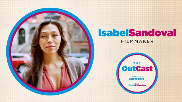 The OutCast: Isabel Sandoval
