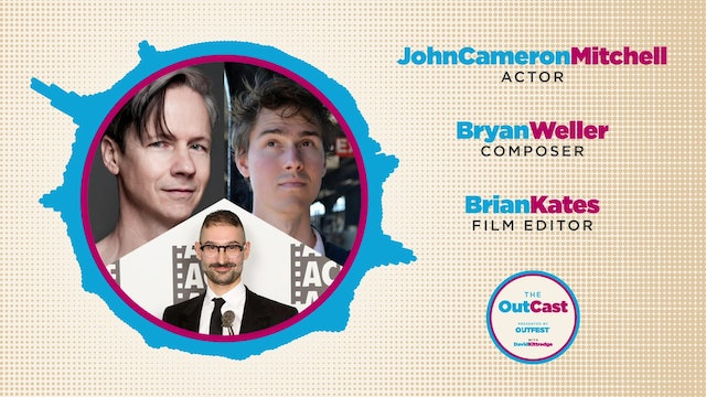 The OutCast: John Cameron Mitchell, Bryan Weller and Brian Kates