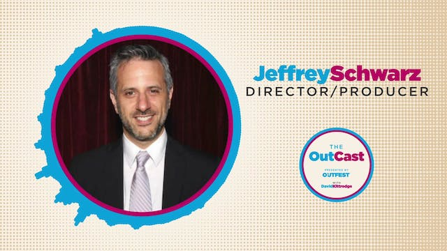 The OutCast: Jeffrey Schwarz