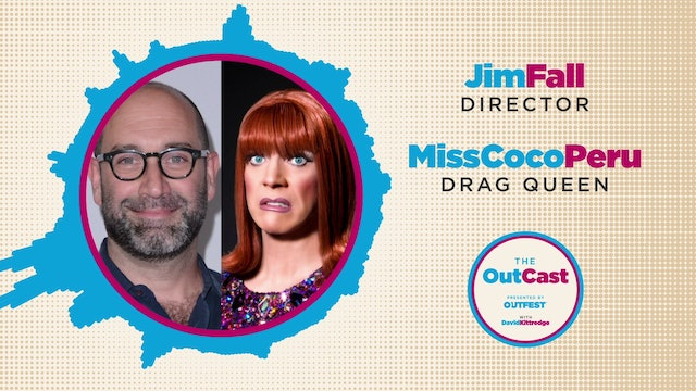 The OutCast: Jim Fall and Miss Coco Peru