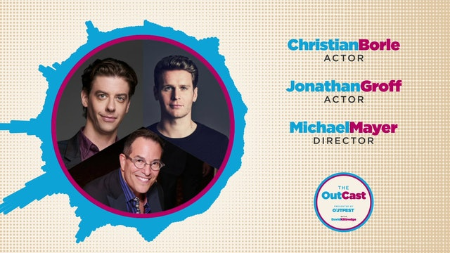The OutCast: Michael Mayer, Christian Borle & Jonathan Groff