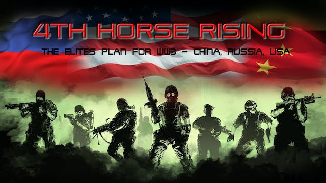 4th Horse Rising - The Elites Plan for WW3 - China, Russia, USA