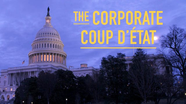The Corporate Coup d'État