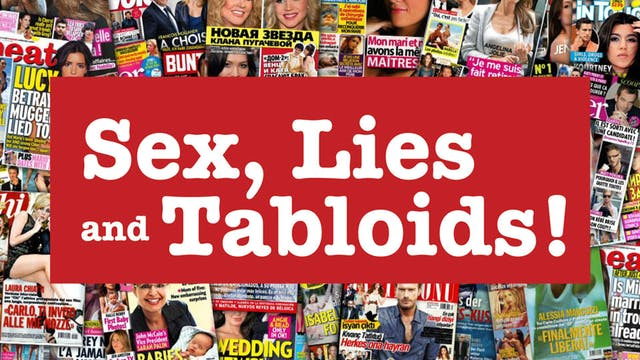 Sex, Lies and Tabloids!