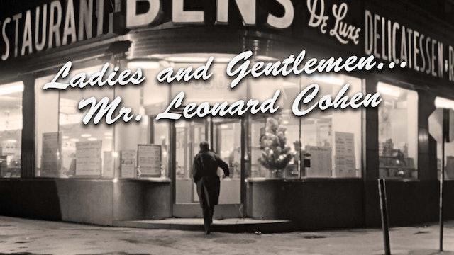 Ladies and Gentlemen... Mr Leonard Cohen