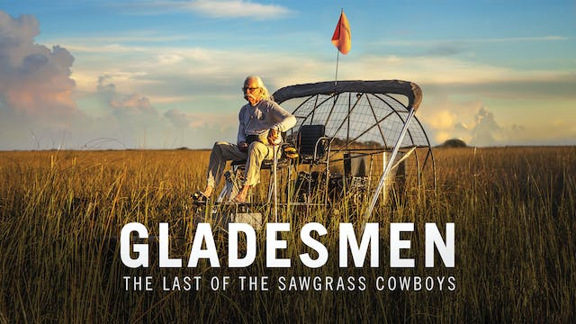 Gladesmen: The Last of the Sawgrass C...