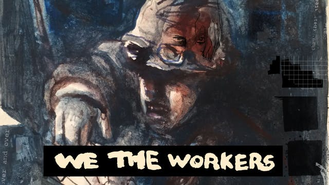 We the Workers