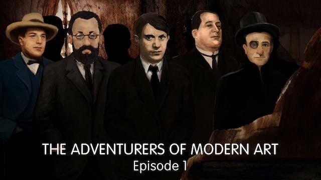 The Adventurers of Modern Art - Ep 1