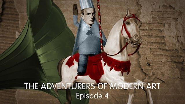 The Adventurers of Modern Art - Ep 4