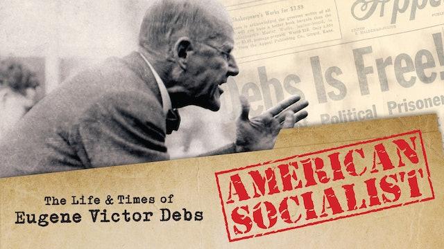 American Socialist: Eugene Debs