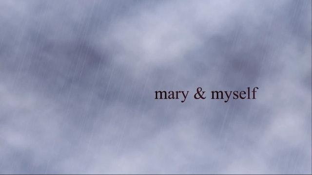 Mary & Myself