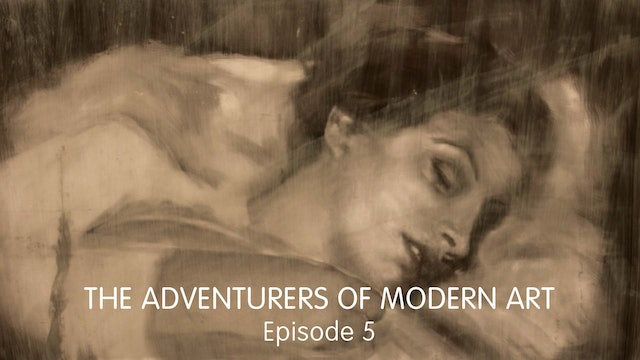 The Adventurers of Modern Art - Ep 5