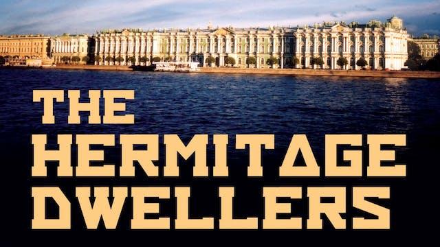 The Hermitage Dwellers