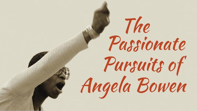 The Passionate Pursuits of Angela Bowen