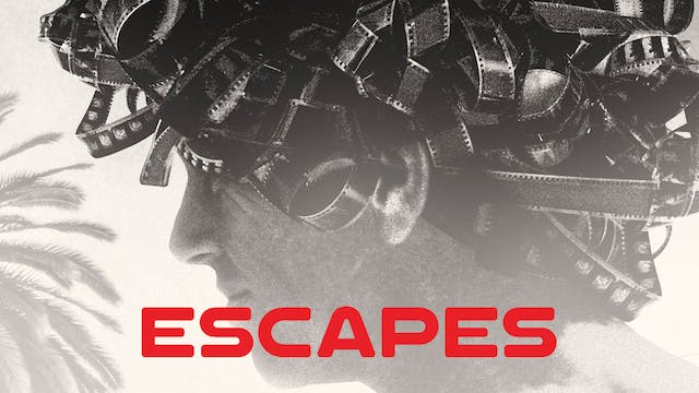Escapes: The Life of Actor and Screen...