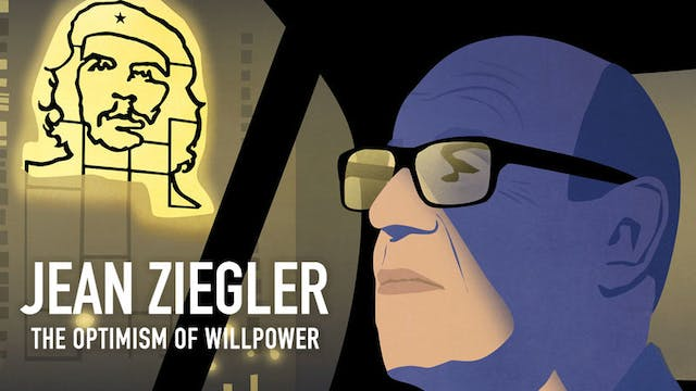 Jean Ziegler, the Optimism of Willpower