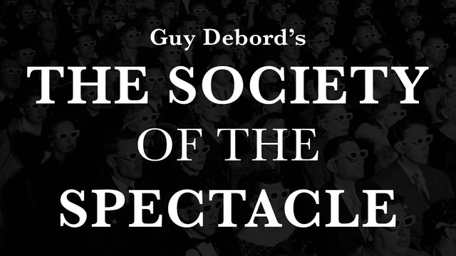 The Society of the Spectacle (French w/ Eng. subtitles)