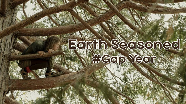 Earth Seasoned: #GapYear