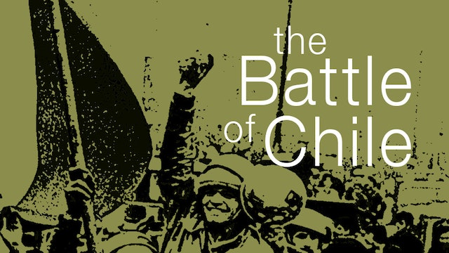 The Battle of Chile (Part 1)