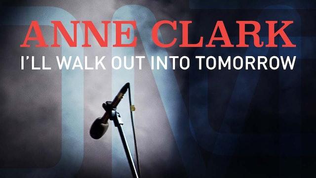 Anne Clark – I'll Walk Out Into Tomorrow