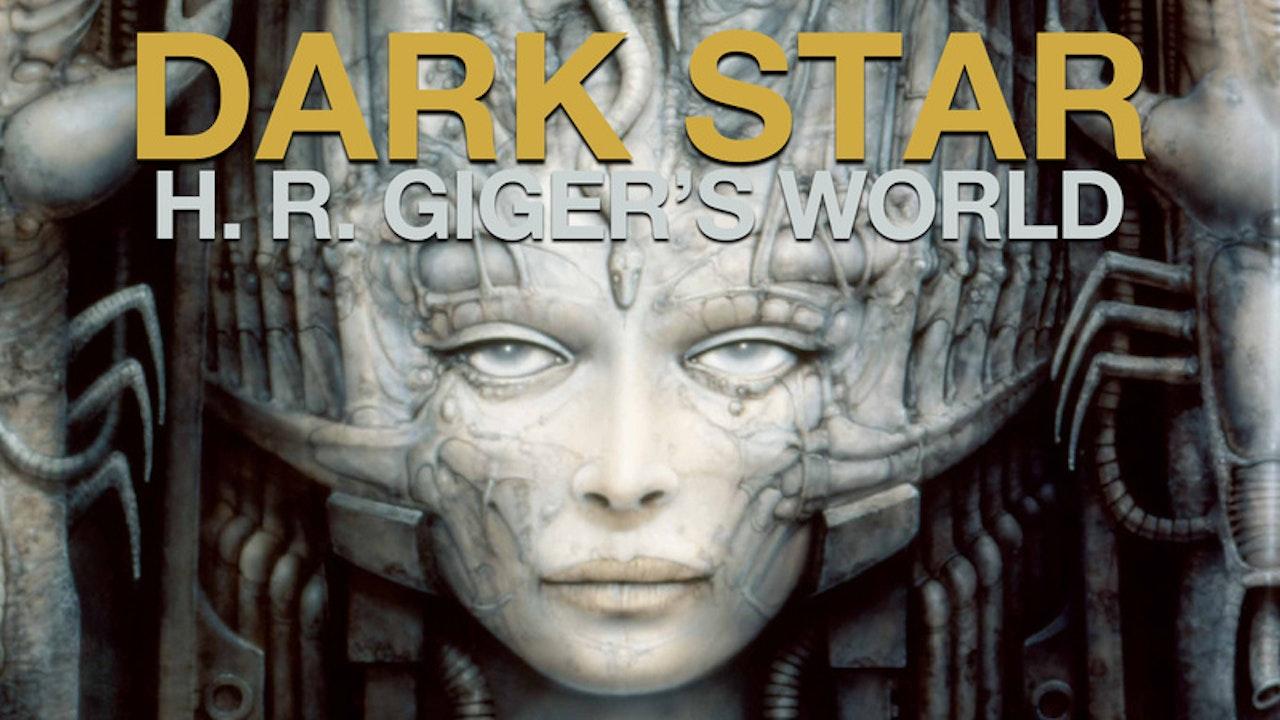 Dark Star: H. R. Giger's World