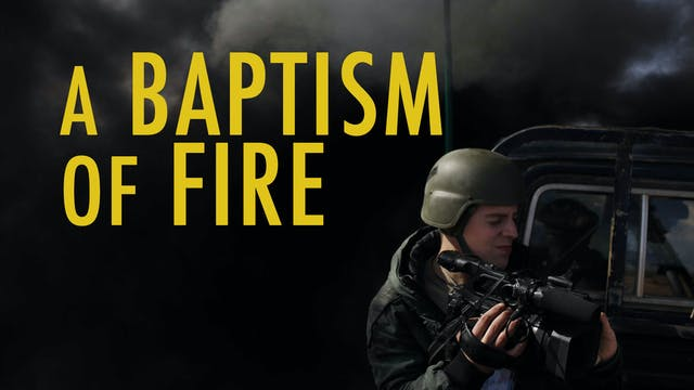 A Baptism of Fire