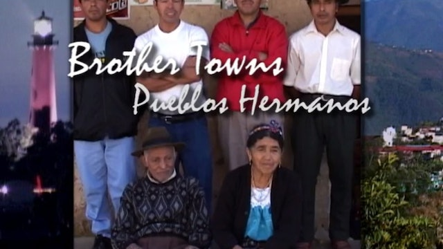 Brother Towns / Pueblos Hermanos