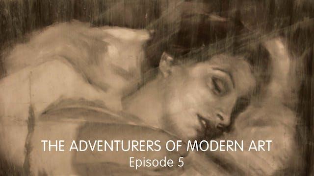 The Adventurers of Modern Art - Ep 5