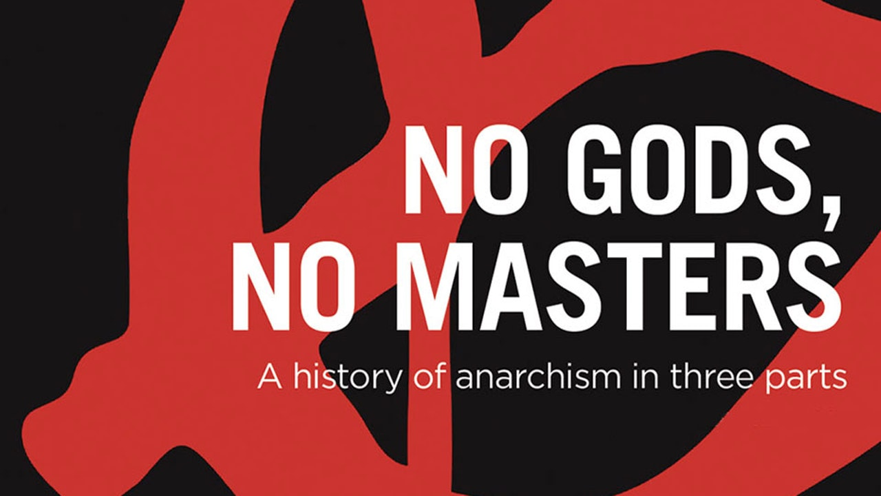 No Gods, No Masters: A History of Anarchism